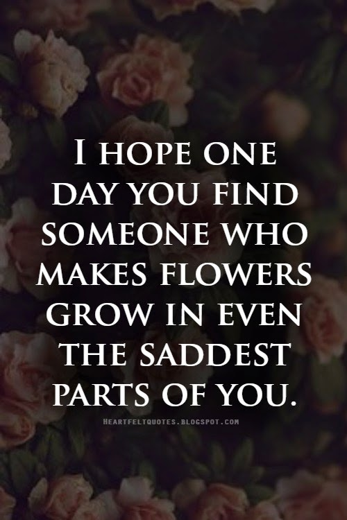 hope you find love quotes I hope you have found some useful forever love quotes to enhance the romance in your love life short love quotes happiness quotes.