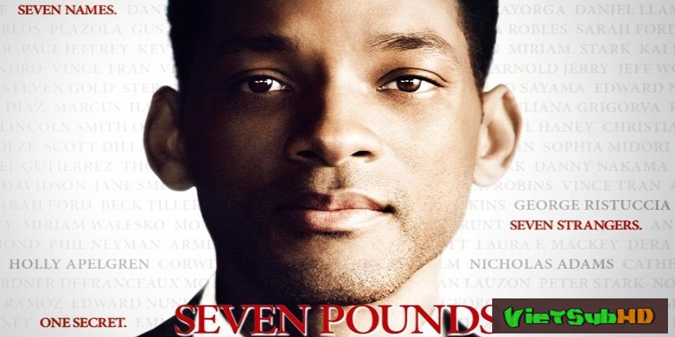Phim 7 Số Phận VietSub HD | Seven Pounds 2008