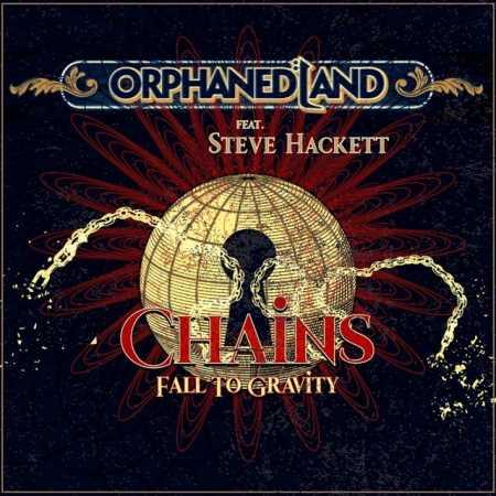 "ORPHANED LAND: Ακούστε το νέο single ""Chains Fall To Gravity"" με τη συμμετοχή του Steve Hackett"