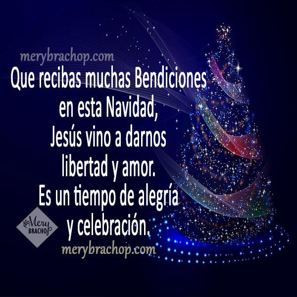 Tarjeta de  Feliz Navidad, mensaje navideño para enviar a amigos y familia, imagen de navidad con dedicatoria por Mery Bracho.