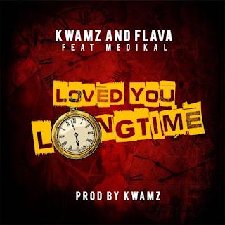 VIDEO: Kwamz & Flava – Love You Long Time ft Medikal