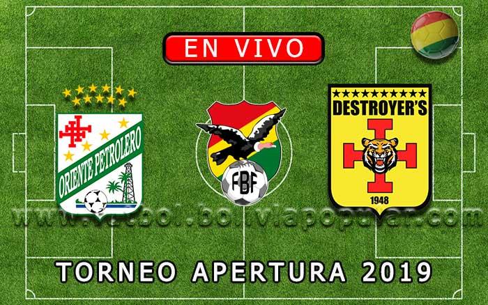 【En Vivo】Oriente Petrolero vs. Destroyers - Torneo Apertura 2019