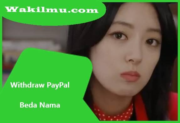 Tips dan Trik Withdraw (Penarikan) Saldo Uang PayPal Dengan Berbeda Nama