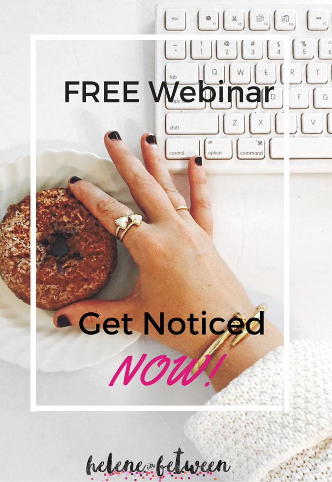 FREE Blogging Webinar: Get Noticed Now