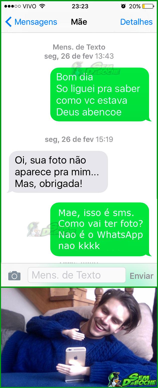 SMS NÃO TEM FOTO, MÃE