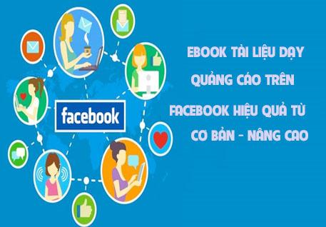 Chia Sẻ Ebook Tài Liệu Khóa Học Quảng Cáo Trên Facebok Cơ Bản - Nâng Cao