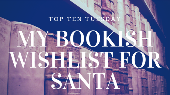 Top Ten Tuesday - My Wishlist for Santa on Reading List