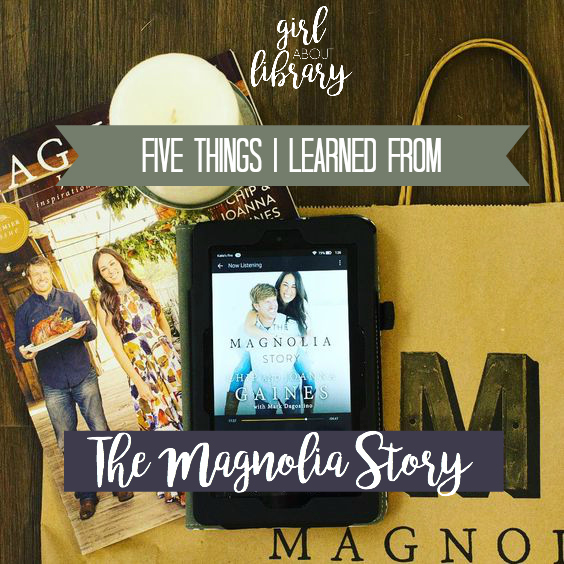 Girl About Library Five Things I Learned From The Magnolia Story
