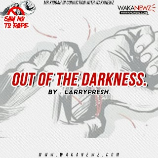 [Poem] Out of darkness (By Larrypresh)