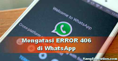 Mengatasi Error WhatsApp keluar Kode 406