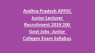Andhra Pradesh APPSC Junior Lecturer Recruitment 2019 200 Govt Jobs Notification-Junior Colleges Exam Syllabus