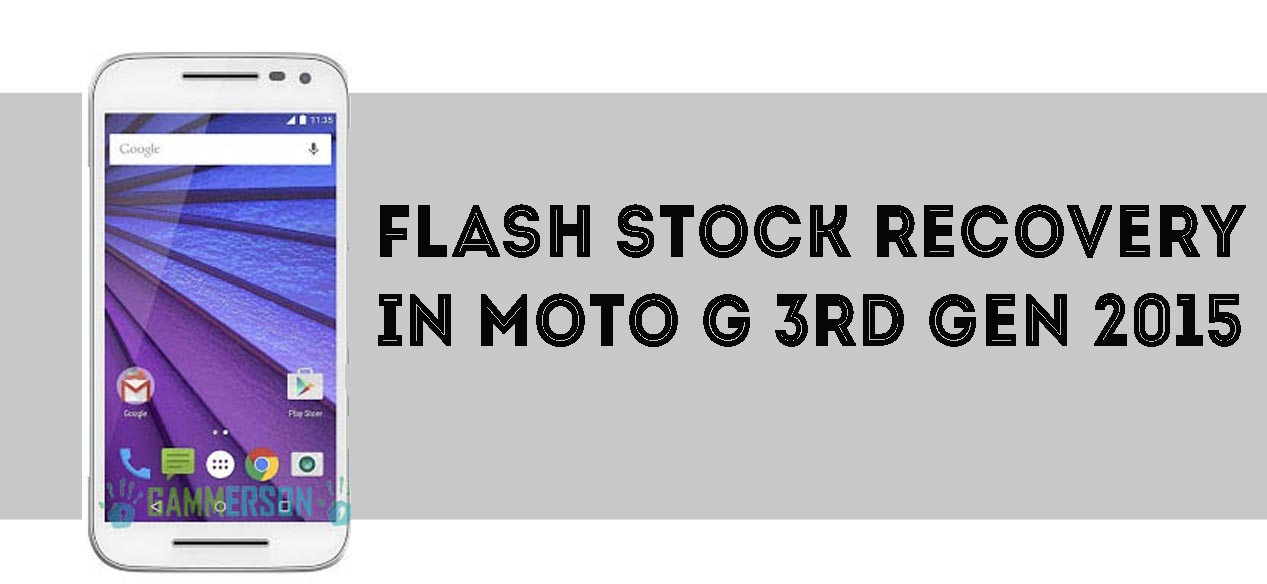 Download and Flash Stock Recovery in Moto G 3rd gen 2015