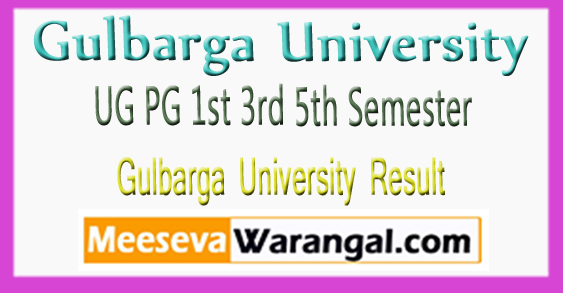 Gulbarga University UG PG 1st 3rd 5th Semester Results 2017-18