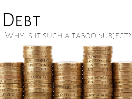 DEBT - WHY IS IT SUCH A TABOO SUBJECT?