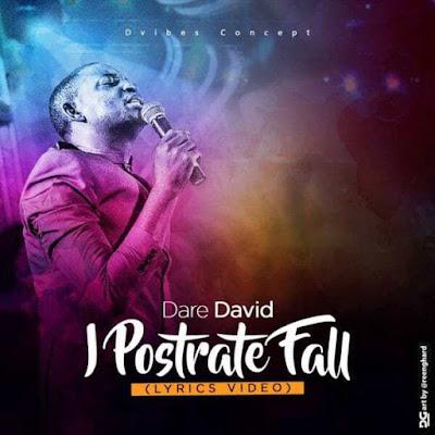 Music + Lyrics Video: Dare David – I Prostrate Fall