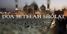 DOA SETELAH SHOLAT | Lengkap Dengan Arab Latin Dan Artinya