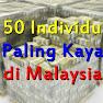 Senarai 50 Individu Terkaya di Malaysia 2017