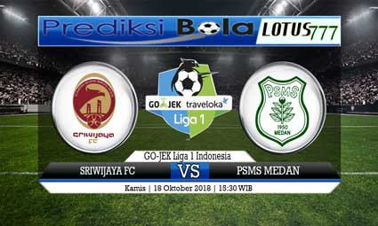 PREDIKSI SRIWIJAYA FC VS PSMS MEDAN 18 OKTOBER 2018