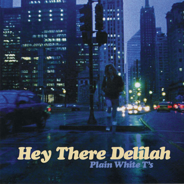 Plain White T's ‎– Hey There Delilah ‎– Single (From EP) [iTunes Plus AAC M4A + CDQ MP3 320 KBPS]
