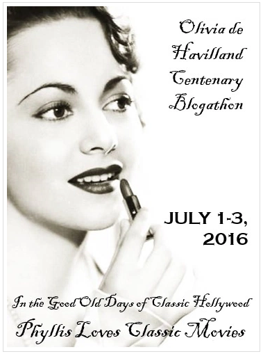 Olivia de Havilland Centenary Blogathon