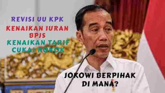 Kegaduhan Di Seputar Polemik Kenaikan Iuran BPJS, Tarif CHT dan Revisi UU KPK, Jokowi Berpihak Di Mana?