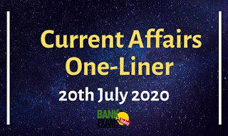 Current Affairs One-Liner: 20th July 2020