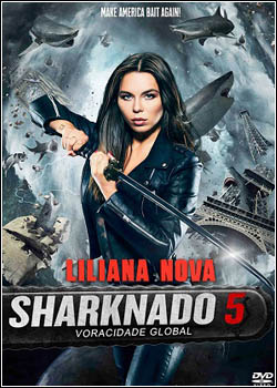 baixar capa Sharknado 5: Voracidade Global   Dual Áudio Dublado
