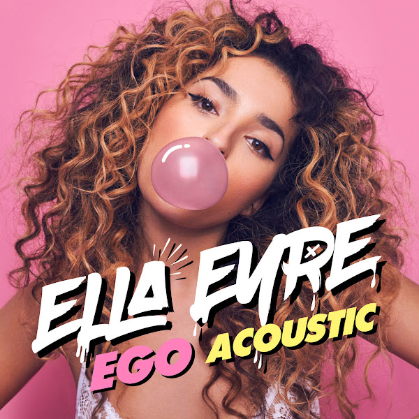 Ella Eyre - Ego (Acoustic) - Single Cover