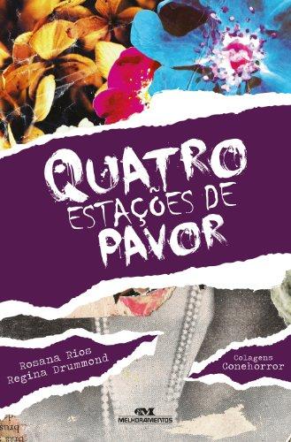 Quatro Estações de Pavor Rosana Rios, Regina Drummond