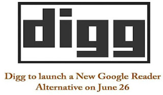 Digg announced that it will come up with 'Digg Reader', an alternative to Google Reader on 26th June.
