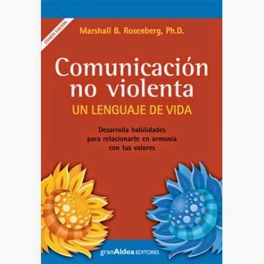 COMUNICACIÓN NO VIOLENTA : UN LENGUAJE DE VIDA - MARSHALL ROSENBERG