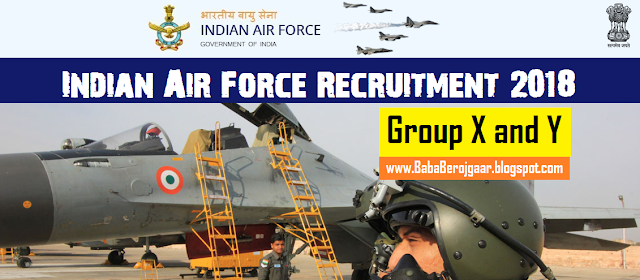 Apply Now - Indian Air Force Recruitment 2018 for Group X and Y (Airmen)
