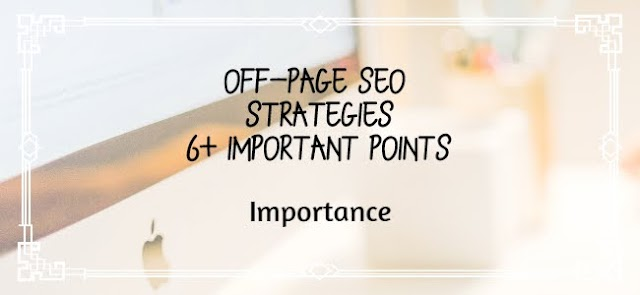 Off-Page SEO Strategies | 6+ Important points | Importance