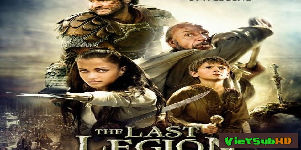 Phim Đạo Binh Cuối Cùng VietSub HD | The Last Legion 2007