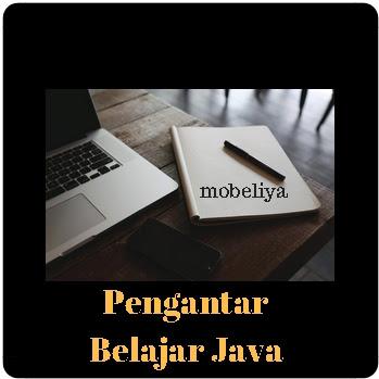 Pengenalan Dan Pengantar Belajar Java Programming