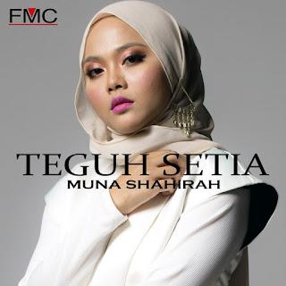 Muna Shahirah - Teguh Setia MP3