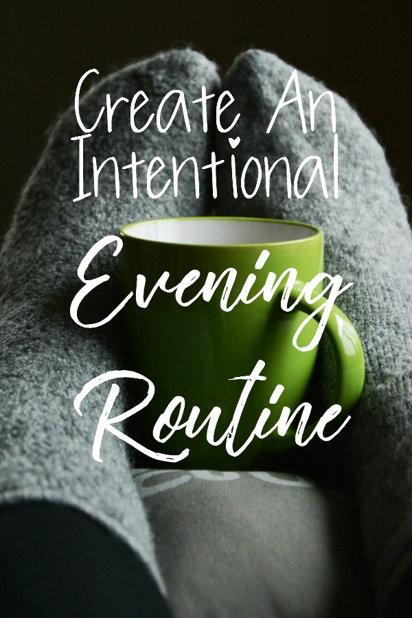 Create An Intentional Evening Routine