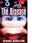 The Disease by George Hamilton book cover