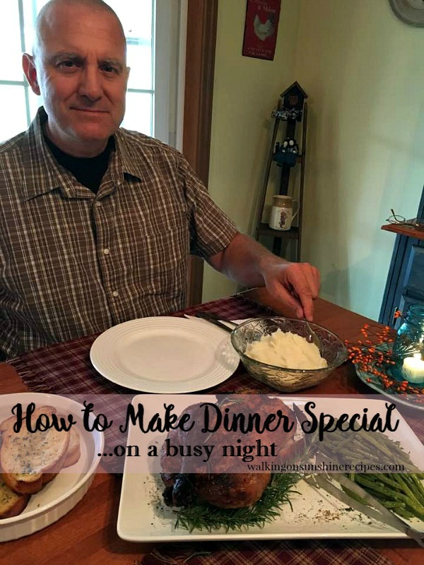 How to make dinner special on a busy night from Walking on Sunshine Recipes.
