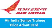 Air India Senior Trainee Pilot Admit Card