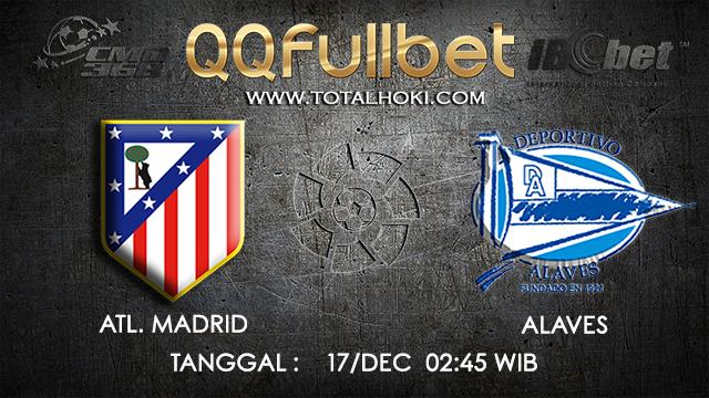 PREDIKSI BOLA ~ PREDIKSI TARUHAN BOLA ATL.MADRID VS ALAVES 17 DESEMBER 2017 (Spanish La Liga)