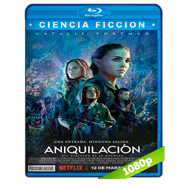 Aniquilación (2018) BRRip 1080p Audio Dual Latino-Ingles