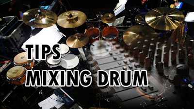 Tips seni mixing Drum