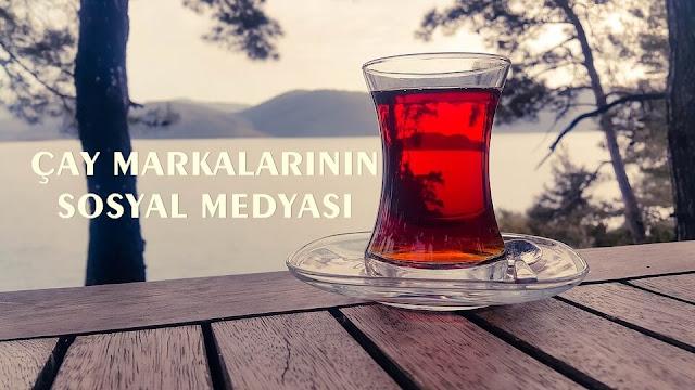 Çay Markalarının Sosyal Medyası