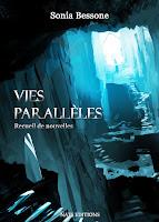 http://www.lesdessousdelaplume.fr/2016/07/chronique-vies-paralleles-sonia-bessone.html
