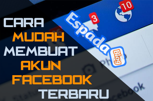 Cara Buat Akun FB baru Lengkap Dengan Gambar