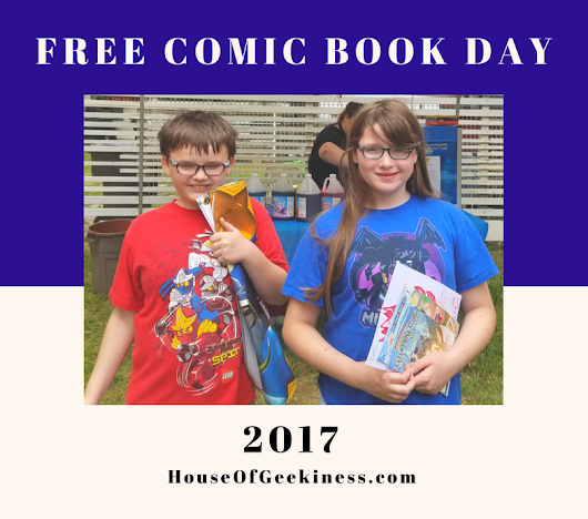 Free Comic Book Day 2017 | House of Geekiness