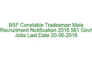 BSF Constable Tradesman Male Recruitment Notification 2016 561 Govt Jobs Last Date 20-06-2016