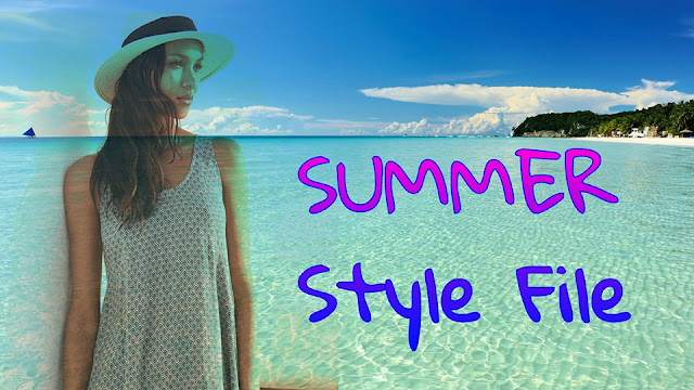 My Summer Style File