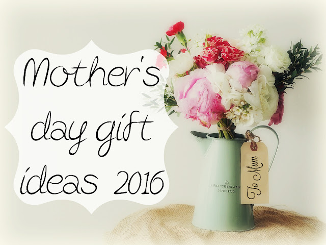 Mother's day gift ideas 2016